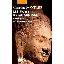 Voies de la sagesse (Les): Bouddhisme et religions d'Asie