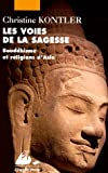 img - for Les Voies de la sagesse : Bouddhisme et religions d'Asie book / textbook / text book
