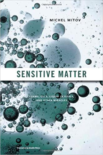 Download online Sensitive Matter: Foams, Gels, Liquid Crystals, and Other Miracles PDF