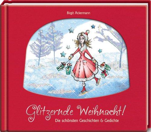 Glitzernde Weihnacht Die Schönsten Geschichten Gedichte