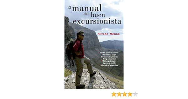 Amazon.com: El manual del buen excursionista (Fuera de colección) (Spanish Edition) eBook: Alfredo Merino: Kindle Store