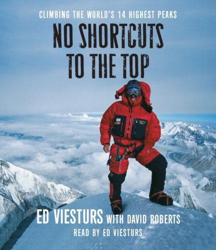 No Shortcuts to the Top: Climbing the World's 14 Highest Peaks by Random House Audio