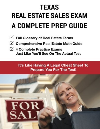 Texas Real Estate Exam A Complete Prep Guide: Principles, Concepts And 4 Practice Tests