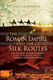 The Roman Empire and the Silk Routes: The Ancient