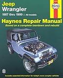 Haynes Jeep Wrangler: 1987 Thru 1999 (Haynes Repair Manual)