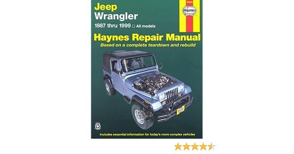 haynes jeep wrangler 1987 thru 1999 haynes repair manual rh amazon com 00 Jeep Wrangler 99 Jeep Wrangler Hard Top