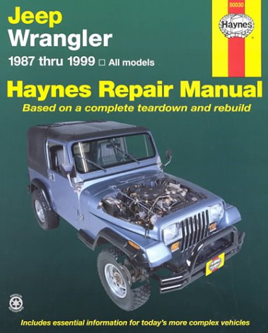 Haynes Jeep Wrangler: 1987 Thru 1999 (Haynes Repair Manual)