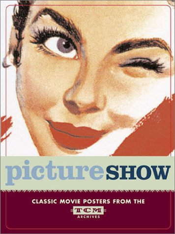 Picture Show: Classic Movie Posters from the TCM Archives for sale  Delivered anywhere in USA