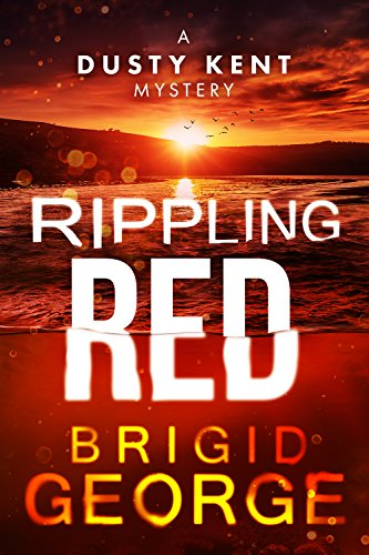 Rippling Red (DustyKent Mysteries Book 3) by [George, Brigid]