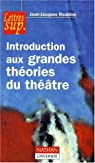 Introduction aux grandes theories du theatre par Roubine