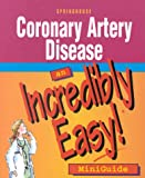 Coronary Artery Disease: An Incredibly Easy! Miniguide