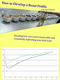 How to Develop a Roast Profile