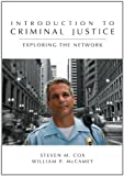 Introduction to Criminal Justice : Exploring the Network, Cox, Steven M. and McCamey, William P., 1594604029