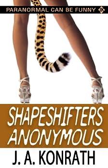 Shapeshifters Anonymous by [Konrath, J.A., Kilborn, Jack]