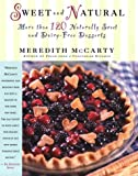 img - for Sweet and Natural: More Than 120 Naturally Sweet and Dairy-Free Desserts book / textbook / text book