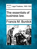 The essentials of business Law, Francis M. Burdick, 1240090293