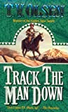 Track the Man Down, Theodore V. Olsen and T. Olsen, 0843943696