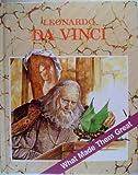 Leonardo Da Vinci (What Made Them Great Series)