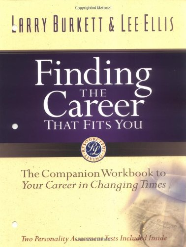 Finding the Career that Fits You: The Companion Workbook to Your Career in Changing Times