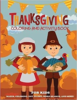 thanksgiving coloring book and activity book for kids mazes