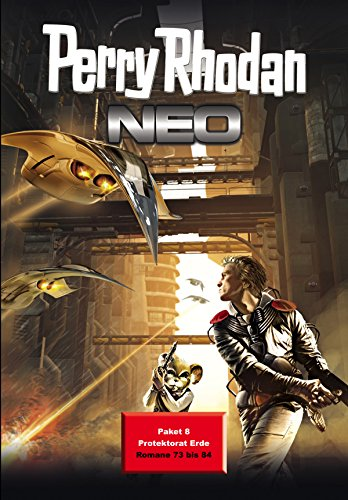 Perry Rhodan Neo Paket 8: Protektorat Erde: Perry Rhodan Neo Romane 73 bis 84 (Perry Rhodan Neo Paket Sammelband) (German Edition)