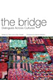 img - for The Bridge: Dialogues across Cultures book / textbook / text book