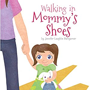 Walking in Mommy's Shoes Audiobook