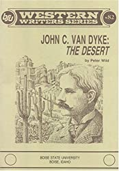 John C Van Dyke: The Desert (Boise State University Western Writers Series)