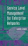 Service Level Management for Enterprise Networks, Lundy Lewis, 1580530168