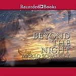 Beyond the Night   Marlo Schalesky
