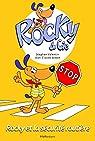 Rocky et Cie, tome 4 : Rocky et la sécurité routière par Valentin