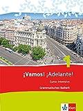 ¡Vamos! ¡Adelante! Curso intensivo / Grammatisches Beiheft: Spanisch als 3. Fremdsprache