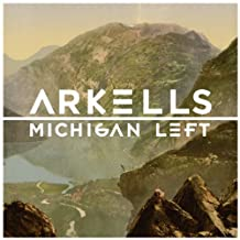 Michigan Left by Arkells