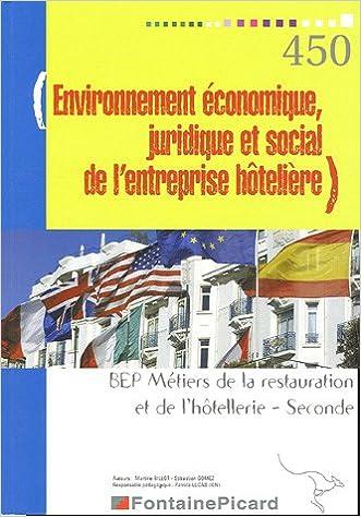 Livres gratuits Environnement économique, juridique et social de l'entreprise hôtelière 2e BEP Métiers de la restauration et de l'hôtellerie : Fascicule 1 pdf, epub