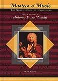 The Life and Times of Antonio Lucio Vivaldi, Jim Whiting, 1584152419