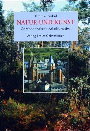 Natur und Kunst: Goetheanistische Arbeitsmotive