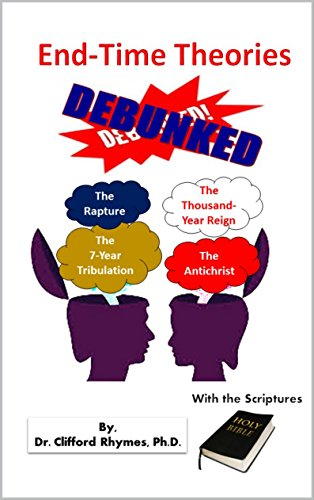 End-Time Theories Debunked With the Scriptures - Kindle edition by ...