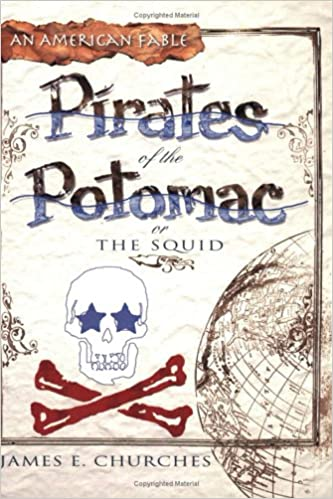 Book Pirates Of The Potomac, or The Squid: An American Fable