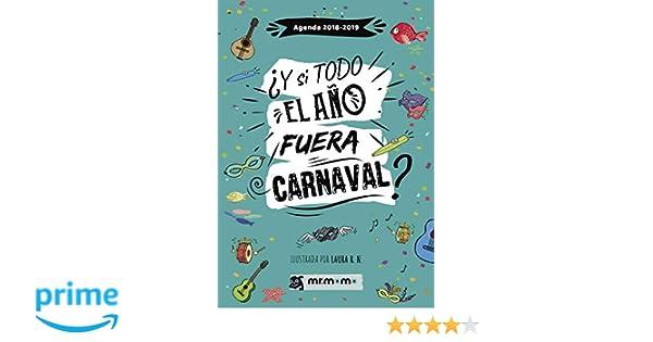 Agenda 2018-2019. ¿Y si todo el año fuera Carnaval?: Amazon ...