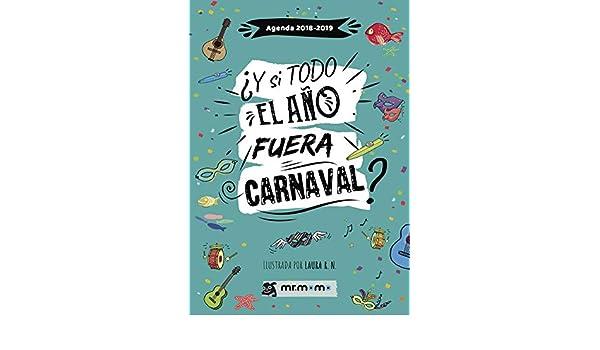 Agenda 2018-2019. ¿Y si todo el año fuera Carnaval? (Spanish ...