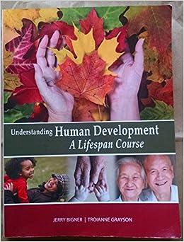 Fundamentals of Human Development A Lifespan Course: Jerry Bigner