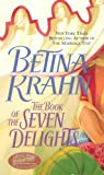 Front cover for the book The Book of the Seven Delights (Jove Historical Romance) by Betina Krahn