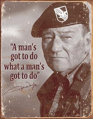 John Wayne Man's Gotta Do Distressed Retro Vintage Tin Sign - 13x16