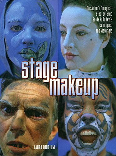 Stage Makeup: The Actor's Complete Guide to Today's