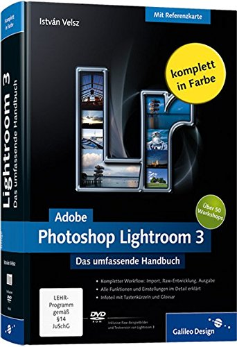 Adobe Photoshop Lightroom 3: Das umfassende Handbuch (Galileo Design)