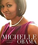 Book cover from Michelle Obama: A Photographic Journeyby Antonia Felix