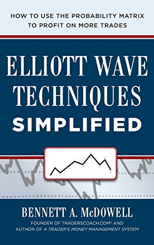 Elliot Wave Techniques Simplified: How to Use the Probability Matrix to Profit on More Trades (Business Books)
