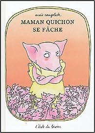 Maman Quichon se fâche par Anaïs Vaugelade