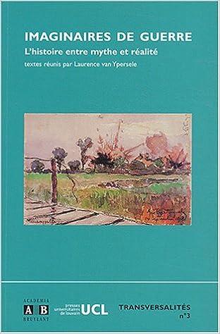 Book Imaginaires de guerre l'histoire entre mythe et réalité