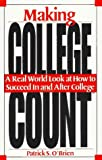 Making College Count, Patrick S. O'Brien, 0963367838